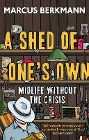 A Shed of One's Own: Midlife without...