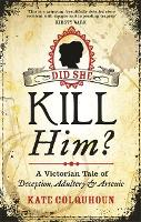 Did She Kill Him?: A Victorian Tale ...