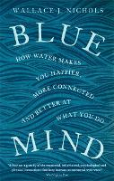 Blue Mind: How Water Makes You...