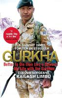 Gurkha: Better to Die Than Live a...