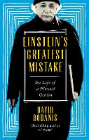 Einstein's Greatest Mistake: The Life...