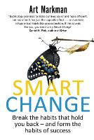 Smart Change: Break the Habits That...