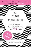The Mind Makeover: The Answers to...