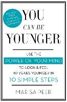 You Can Be Younger: Use the Power of...