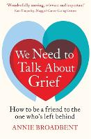 We Need to Talk About Grief: How to ...