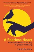 A Fearless Heart: Why Compassion is...