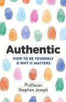 Authentic: How to be Yourself and Why...