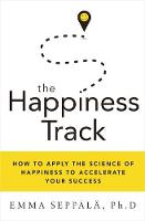 The Happiness Track: How to Apply the...