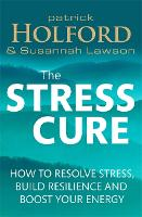 The Stress Cure: How to Resolve...
