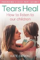 Tears Heal: How to Listen to Our...