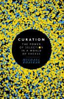 Curation: The Power of Selection in a...