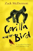 Gorilla and the Bird: A memoir of...