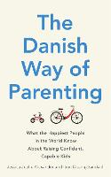 The Danish Way of Parenting: What the...