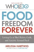 Food Freedom Forever: Letting Go of...