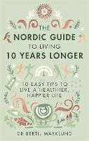 The Nordic Guide to Living 10 Years...