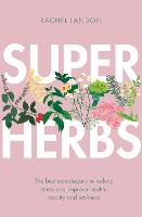 Superherbs: The best adaptogens to...