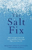 The Salt Fix: Why the Experts Got it...