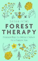 Forest Therapy: Seasonal Ways to...