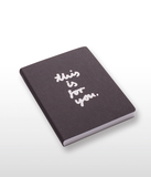 This Is For You Black Notebook Large