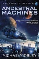 Ancestral Machines: A Humanity's Fire...