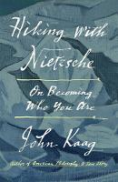 Hiking with Nietzsche: On Becoming ...