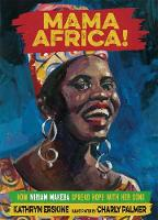 Mama Africa!: How Miriam Makeba ...