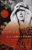 Passionate Nomad: The Life of Freya...