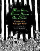 Modern Fairies, Dwarves, Goblins and Other Nasties: A Practical Guide by Miss Edythe Mcfate