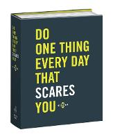 Do One Thing Every Day That Scares...