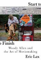Start To Finish: Woody Allen and the...