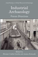 Industrial Archaeology : Future...