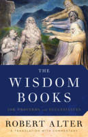 The Wisdom Books: Job, Proverbs, and Ecclesiastes - A Translation with Commentary