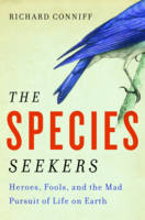 The Species Seekers: Heroes, Fools,...