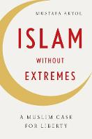 Islam without Extremes: A Muslim Case...
