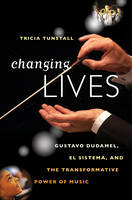 Changing Lives: Gustavo Dudamel, El...