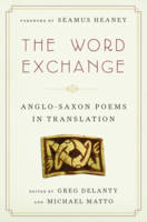 The Word Exchange: Anglo-Saxon Poems...