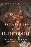 The Dark Side of the Enlightenment:...