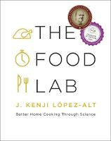 The Food Lab: Better Home Cooking...