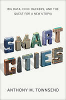 Smart Cities: Big Data, Civic ...