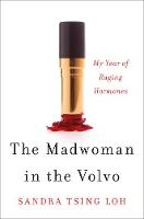 The Madwoman in the Volvo: My Year of...