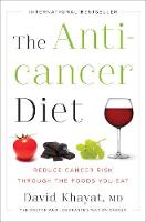 The Anticancer Diet: Reduce Cancer...