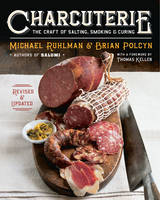 Charcuterie: The Craft of Salting,...