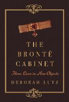 The Bronte Cabinet: Three Lives in...
