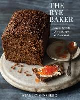 The Rye Baker: Classic Breads from...