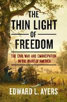 The Thin Light of Freedom: The Civil...