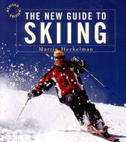 The New Guide to Skiing: A...