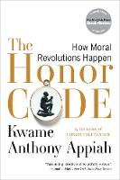 The Honor Code: How Moral Revolutions...