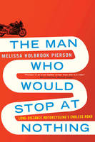 The Man Who Would Stop at Nothing:...