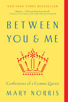 Between You & Me: Confessions of a...