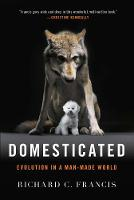 Domesticated: Evolution in a Man-Made...